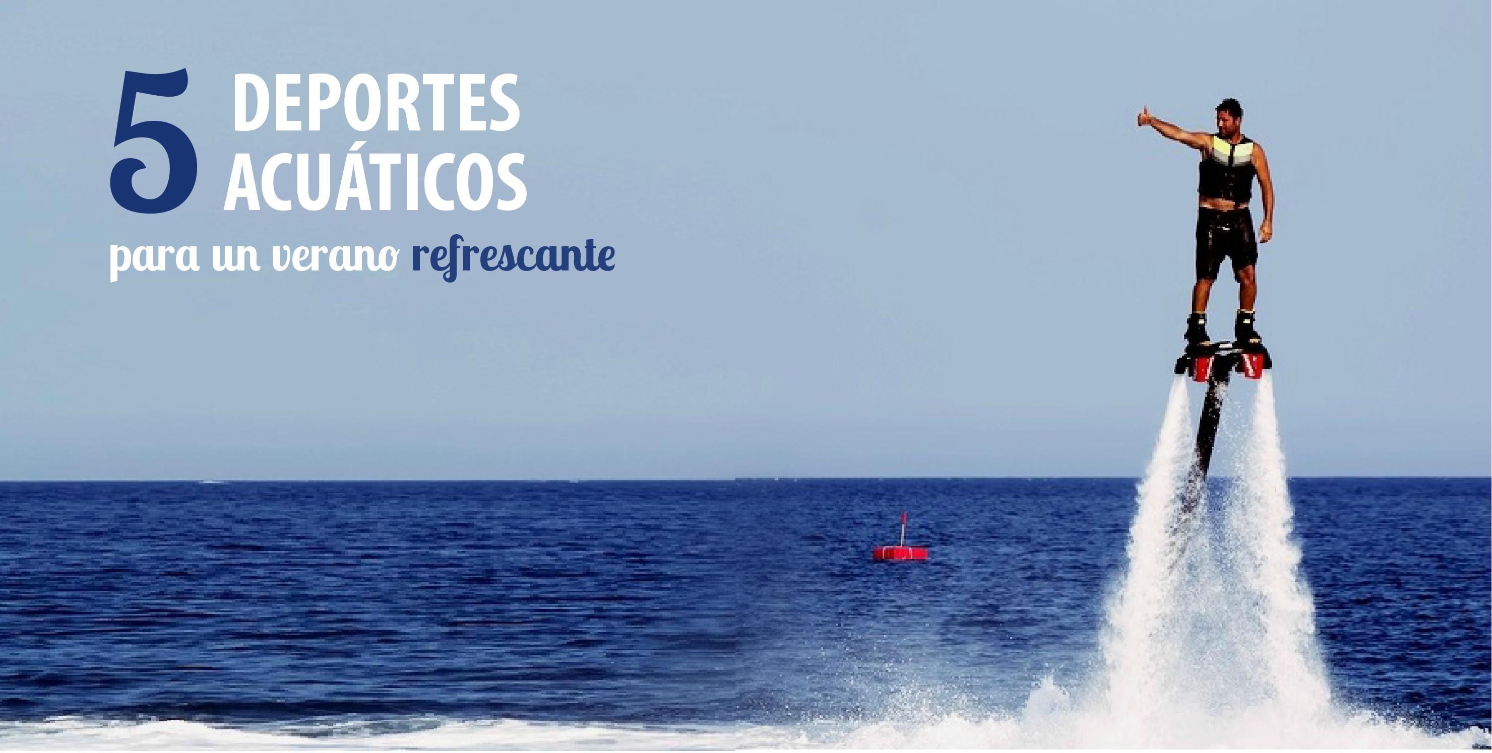 5 deportes acuáticos para un verano refrescante