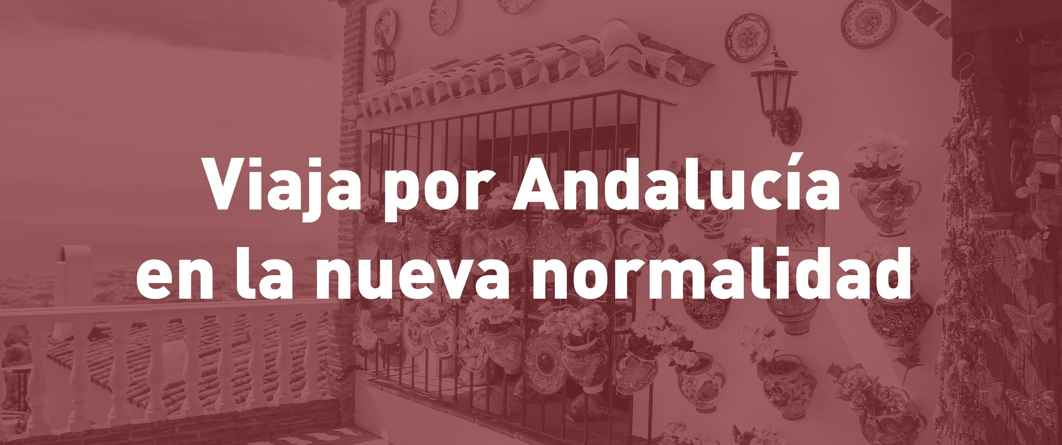 ¿Qué se puede hacer en Andalucía en la nueva normalidad?