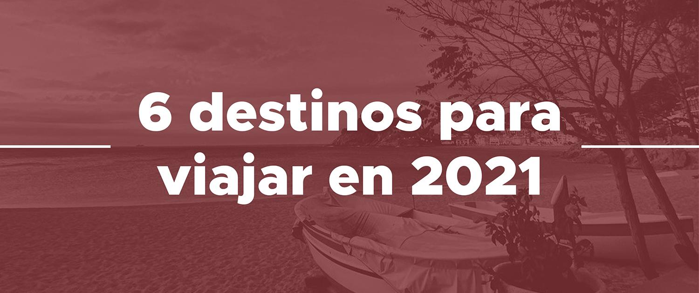 ¿Dónde viajaremos este 2021? Estos serán algunos de los destinos de viaje recomendados por BuscoUnChollo.com en tiempos de COVID