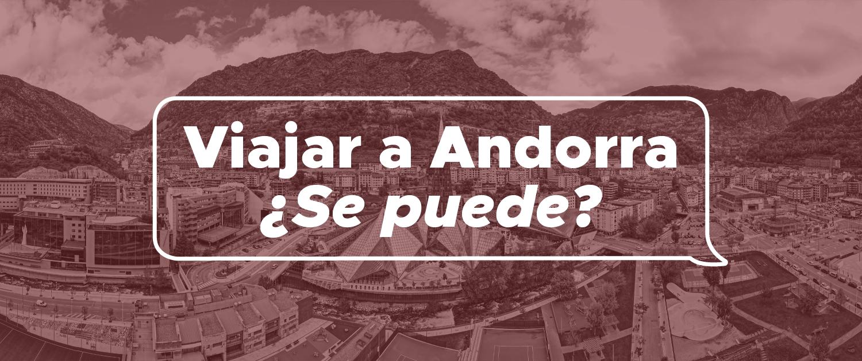 Sí, ¡se puede viajar a Andorra a pesar de los confinamientos! Te lo explicamos aquí