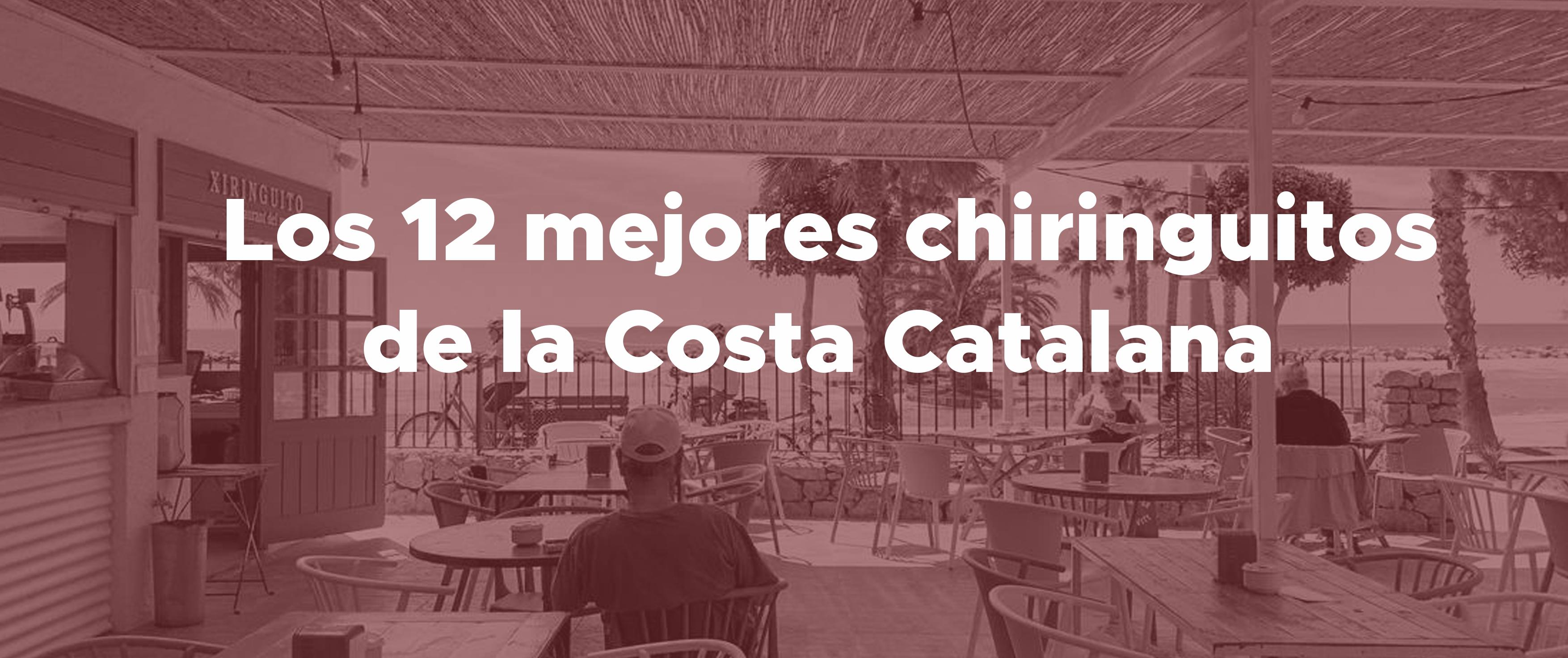 Los 12 mejores chiringuitos a pie de playa de la Costa Catalana (1ª parte)