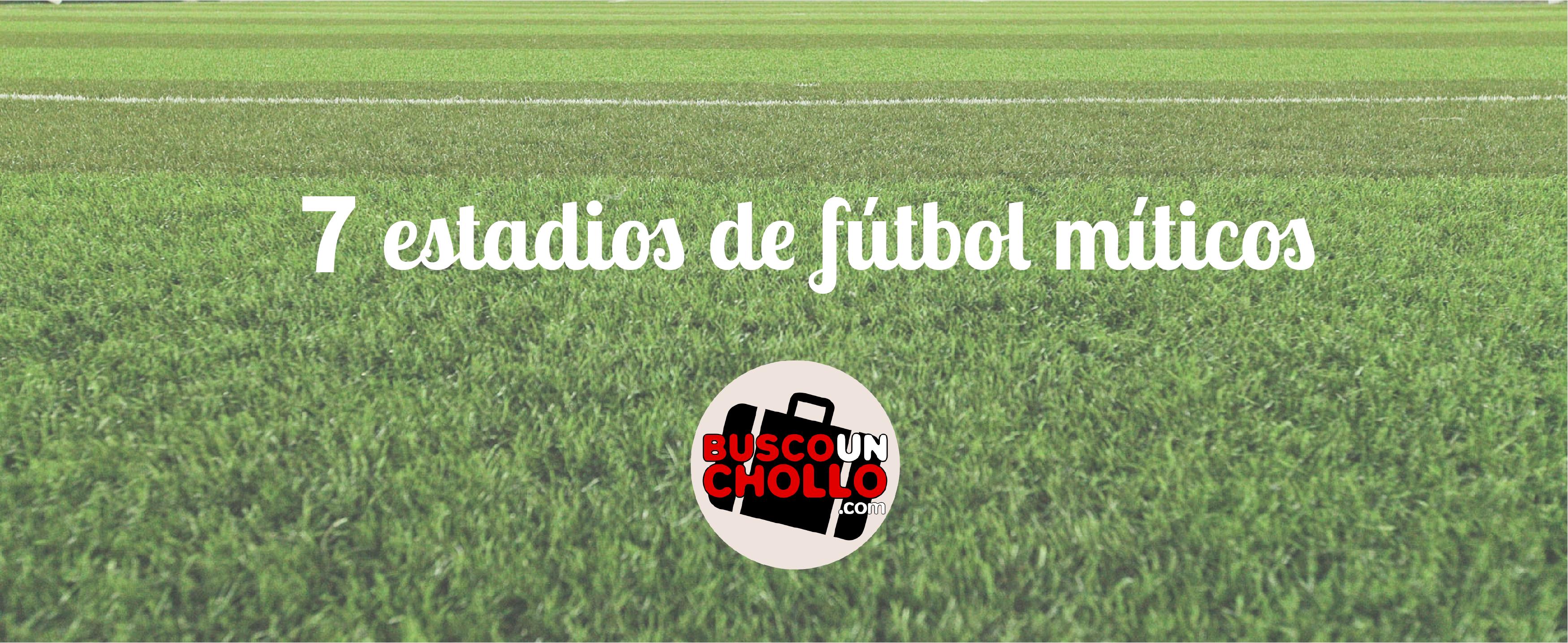 Los míticos estadios de fútbol que debes visitar cuando viajes por España