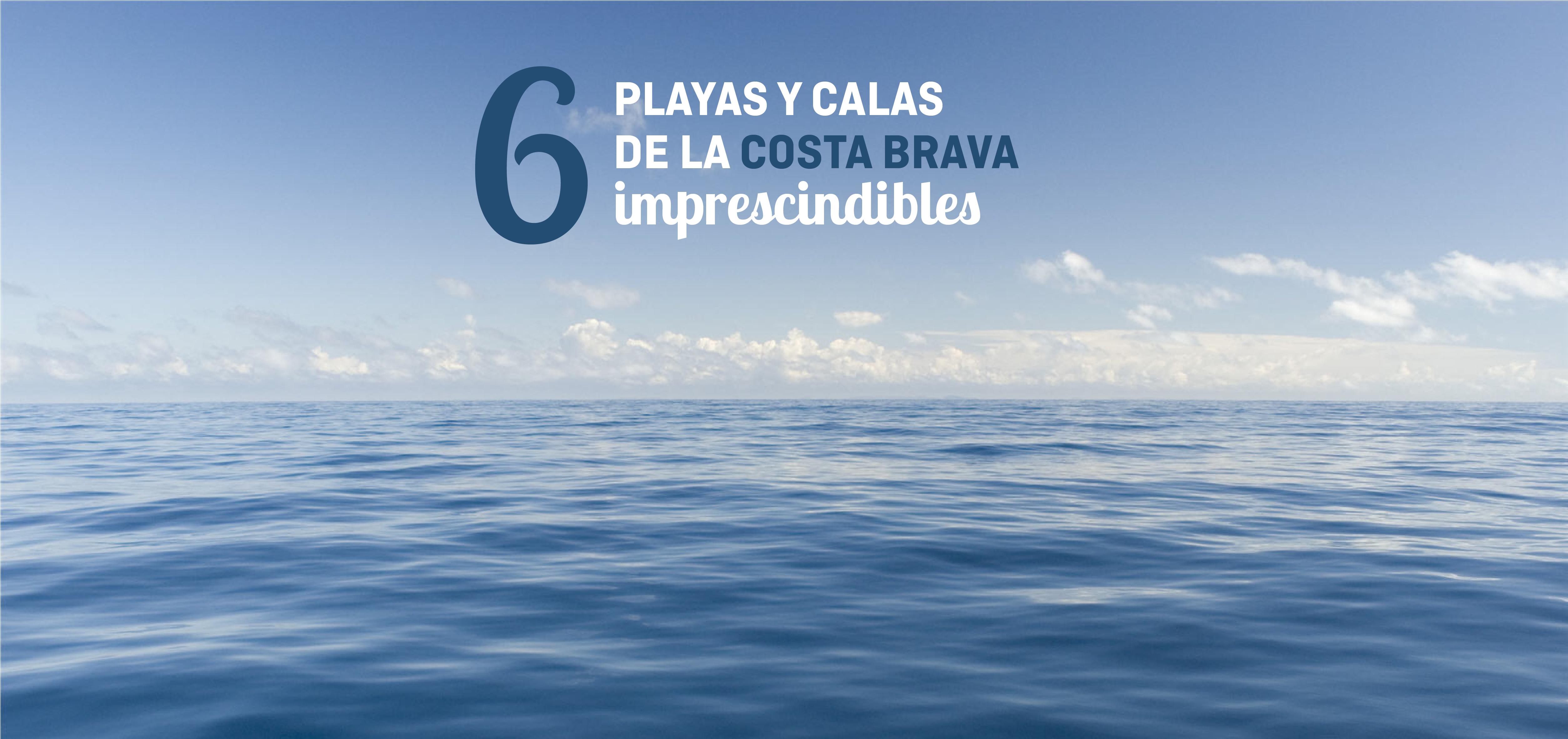Una dura elección: 6 playas de la Costa Brava imprescindibles