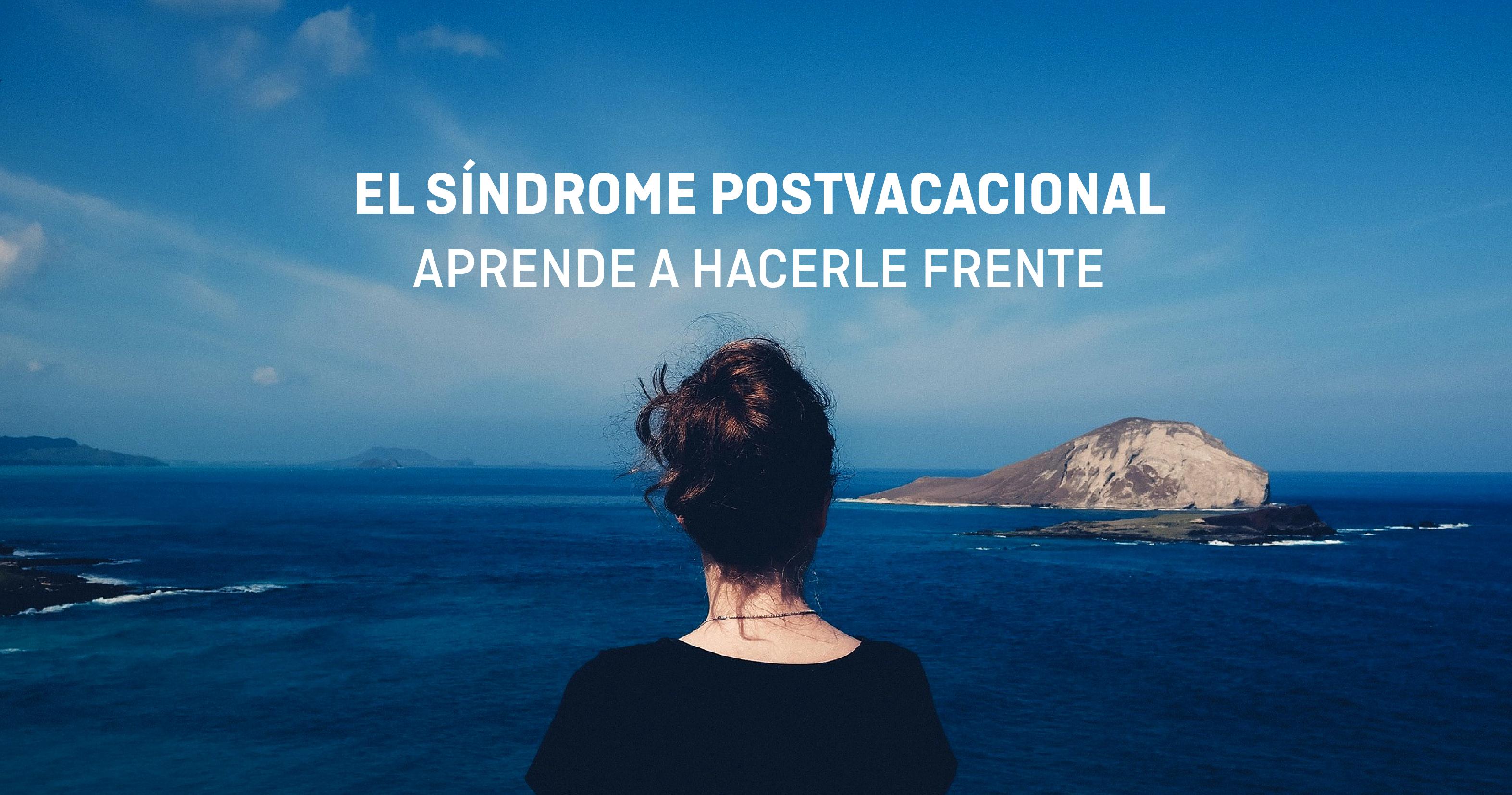 Cómo superar el síndrome postvacacional sin hundirte en el intento
