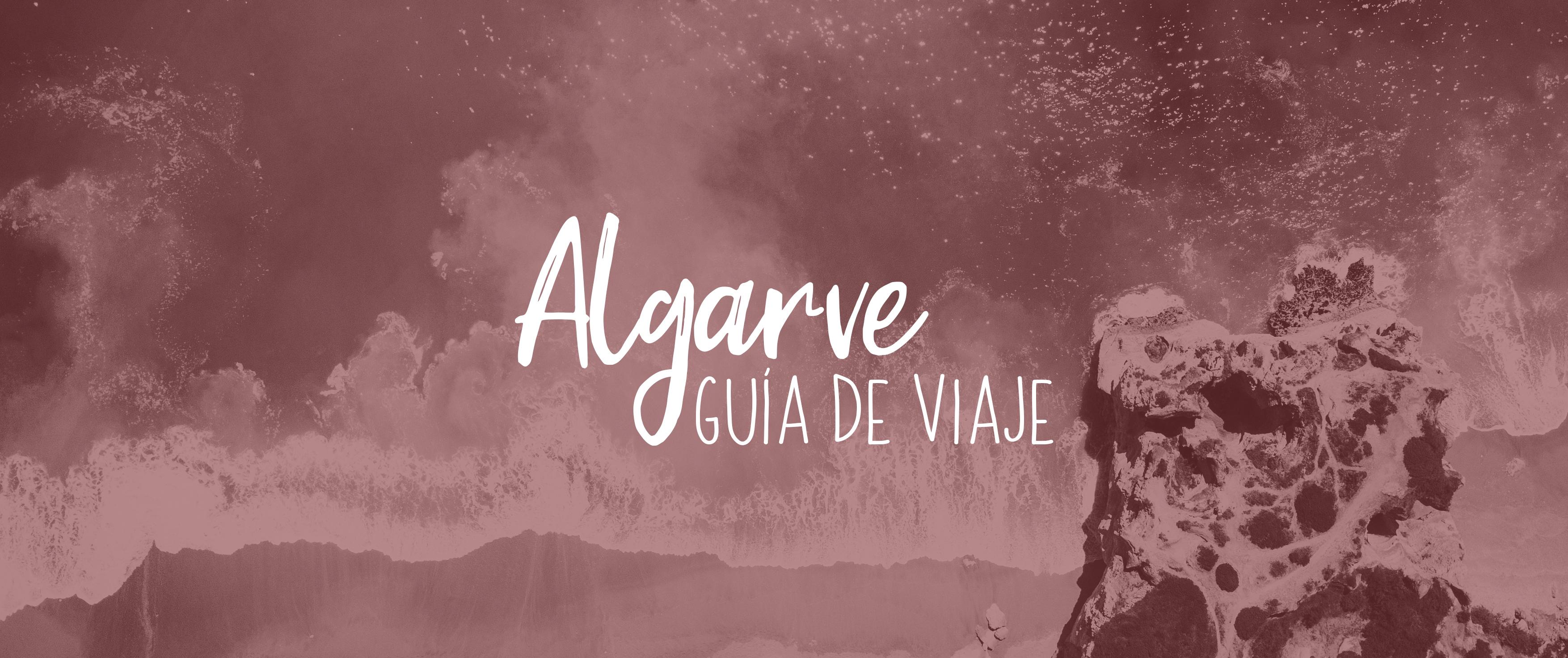 Qué ver en el Algarve: lo mejor del sur de Portugal