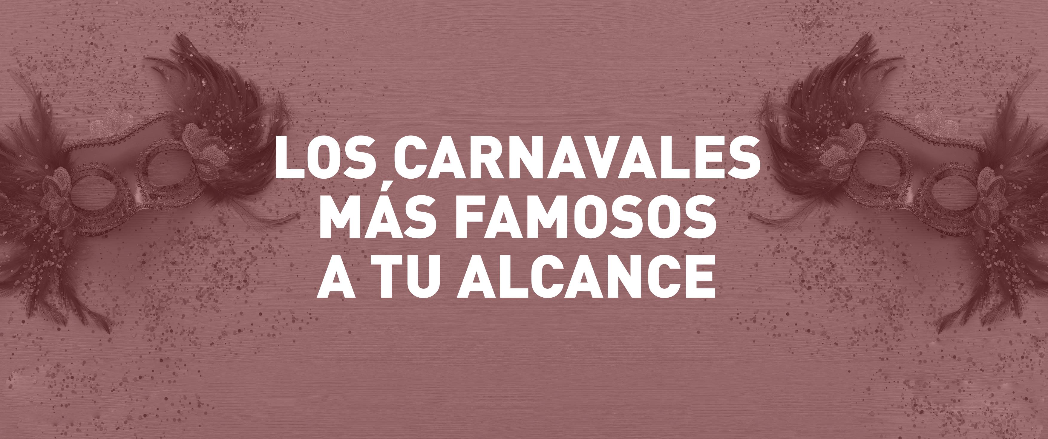 Los Carnavales más famosos y originales a tu alcance