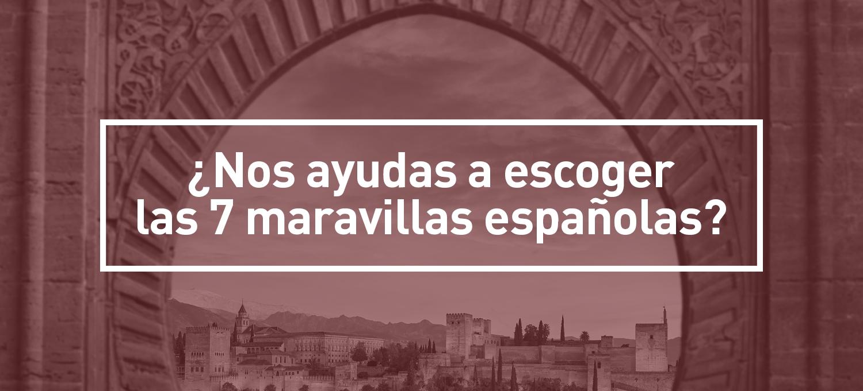 ¡Ya tenemos las 7 maravillas españolas!