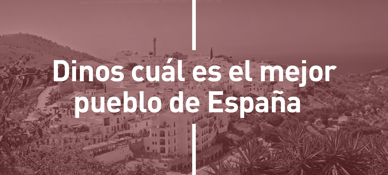 Estos son los 10 pueblos más bonitos de España según nuestros seguidores