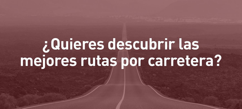 Las 5 mejores rutas en coche por España que todavía no conoces