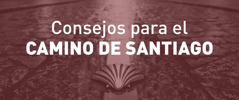 Cómo preparar el Camino de Santiago: los mejores consejos