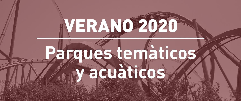 ¿Qué pasa con los parques temáticos y acuáticos este verano 2020? La MEGA guía definitiva